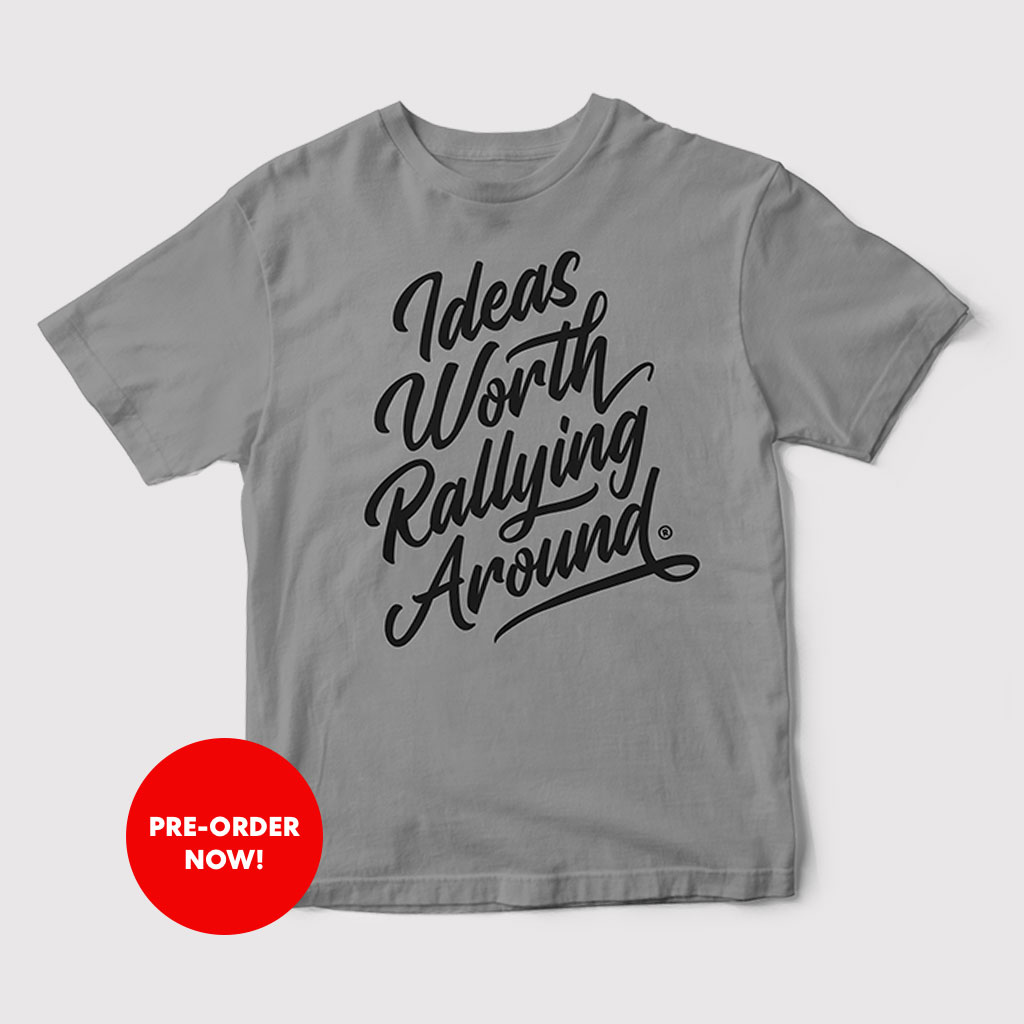 Ideas Worth Rallying Around® Grey Tee